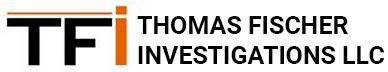 Thomas Fischer ​​Investigations LLC